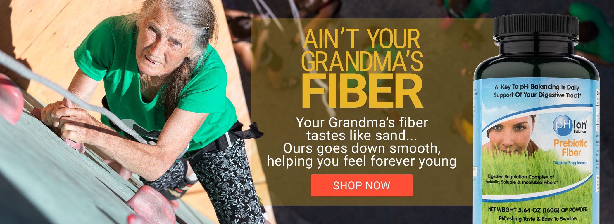 pHion Prebiotic Fiber... Not your Grandma's Fiber!