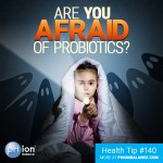 Are You Afraid Of Probiotics?