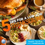5 Tips for a Low Acid Thanksgiving Dinner